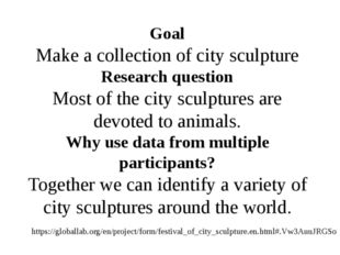 Goal Make a collection of city sculpture Research question Most of the city s