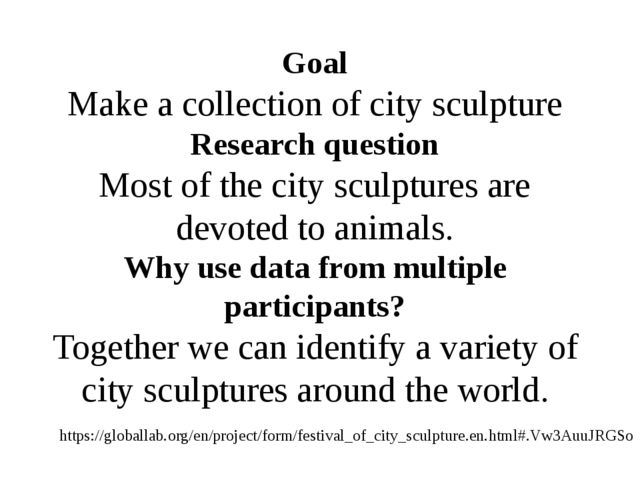 Goal Make a collection of city sculpture Research question Most of the city s...