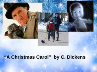 """A Christmas Carol"" by C. Dickens"