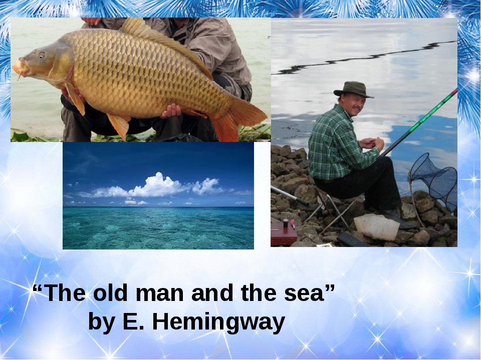 """""""The old man and the sea"""" by E. Hemingway"""