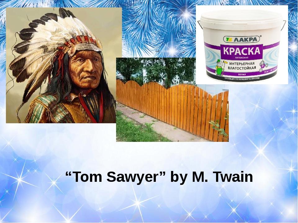 """""""Tom Sawyer"""" by M. Twain"""