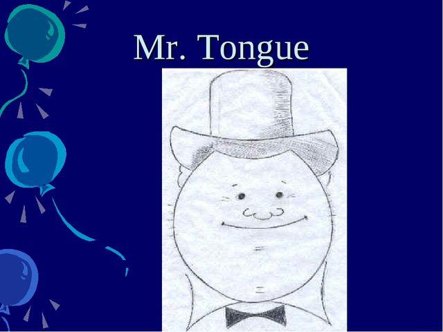 Mr. Tongue