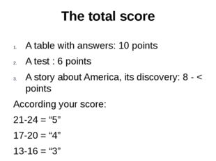 The total score A table with answers: 10 points A test : 6 points A story abo