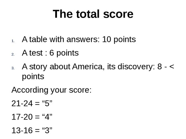 The total score A table with answers: 10 points A test : 6 points A story abo...