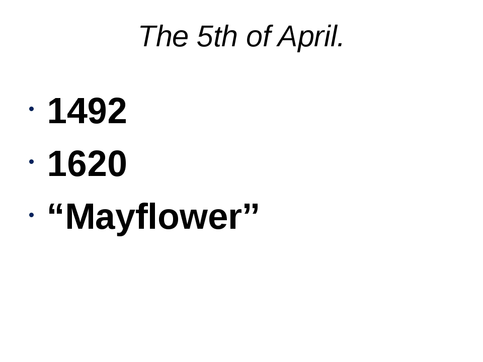 "The 5th of April. 1492 1620 ""Mayflower"""