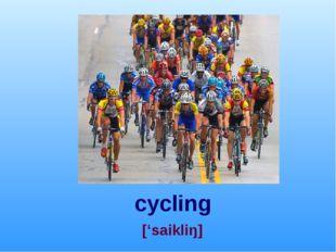 cycling ['saikliŋ]
