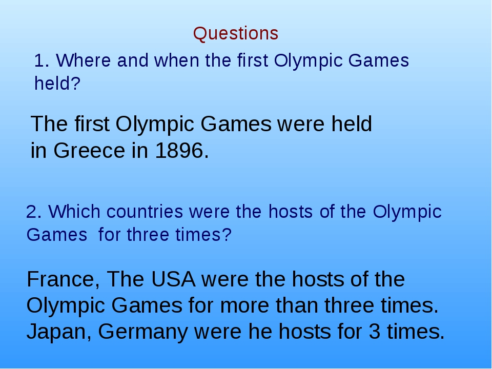 Questions 1. Where and when the first Olympic Games held? 2. Which countries...
