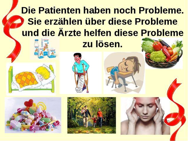 Die Patienten haben noch Probleme. Sie erzählen über diese Probleme und die Ä...