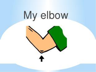 My elbow