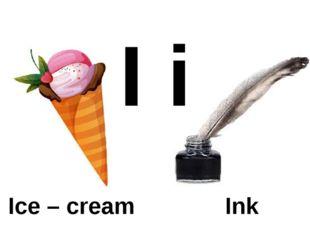 I i Ice – cream Ink