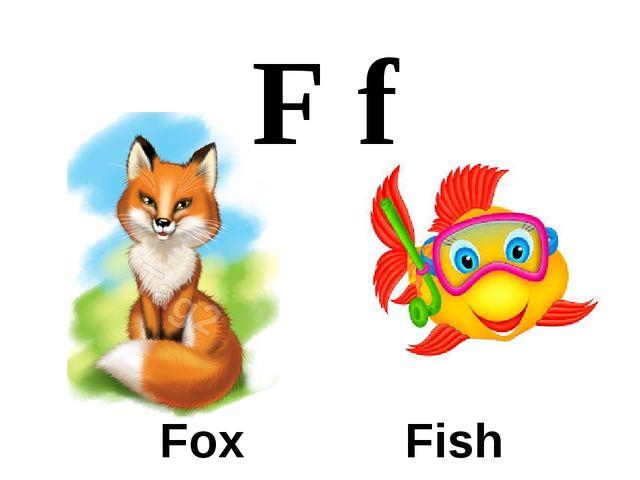 F f Fox Fish