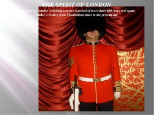 THE SPIRIT OF LONDON 'The spirit of London' exhibition covers a period of mor