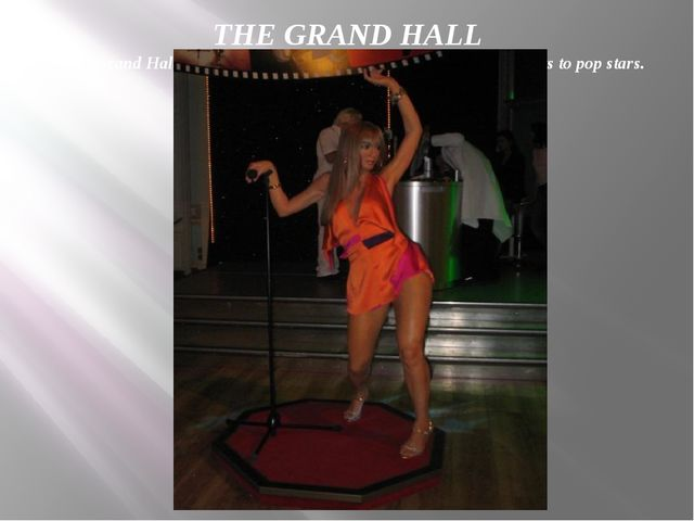 THE GRAND HALL In the Grand Hall you will find all kinds of celebrities, from...