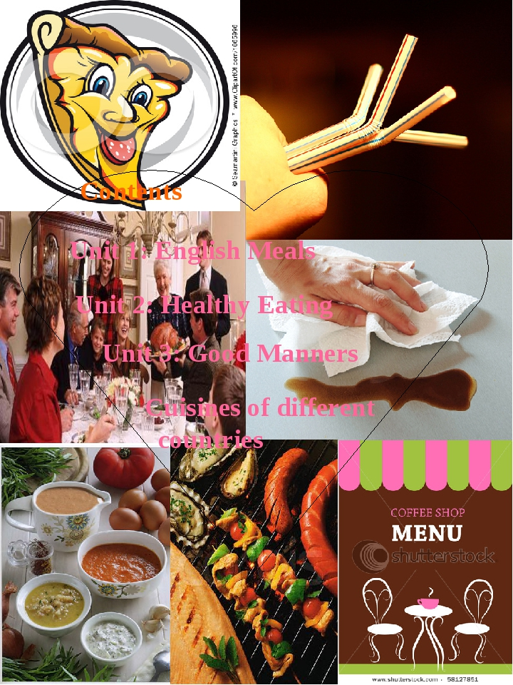 Contents Unit 1: English Meals Unit 2: Healthy Eating Unit 3: Good Manners Cu...