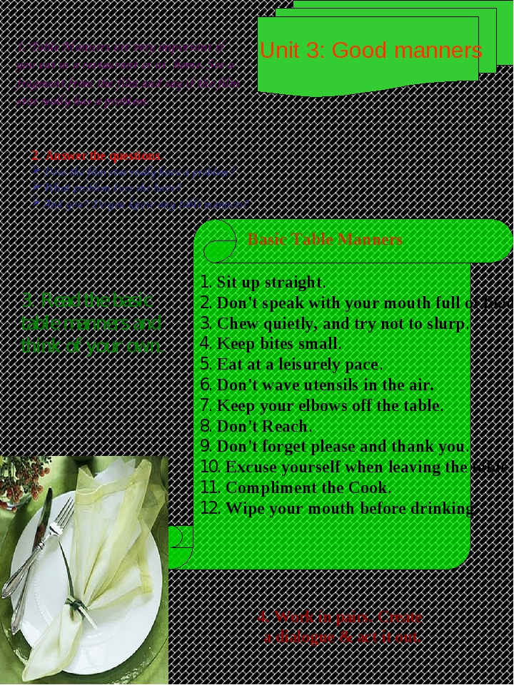 Unit 3: Good manners 1. Table Manners are very important if you eat in a res...