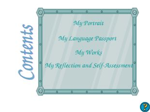 My Language Passport My Works My Reflection and Self-Assessment My Portrait