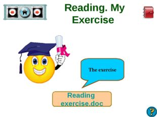 Reading. My Exercise Reading exercise.doc The exercise