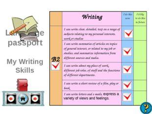 Language passport My Writing Skills WritingI do this nowI'd like to do thi