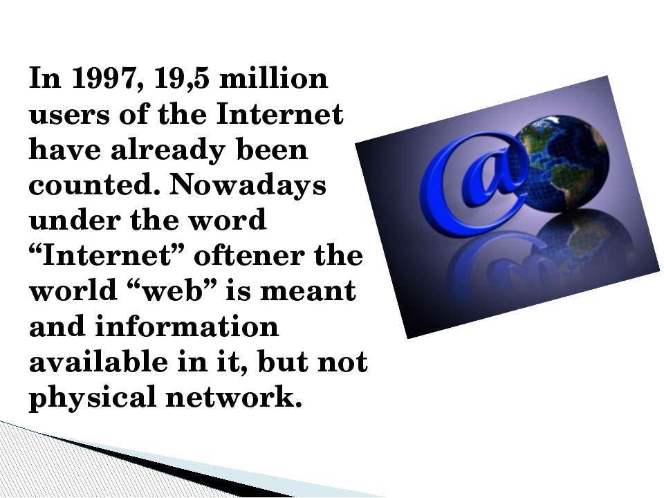 In 1997, 19,5 million users of the Internet have already been counted. Nowada...