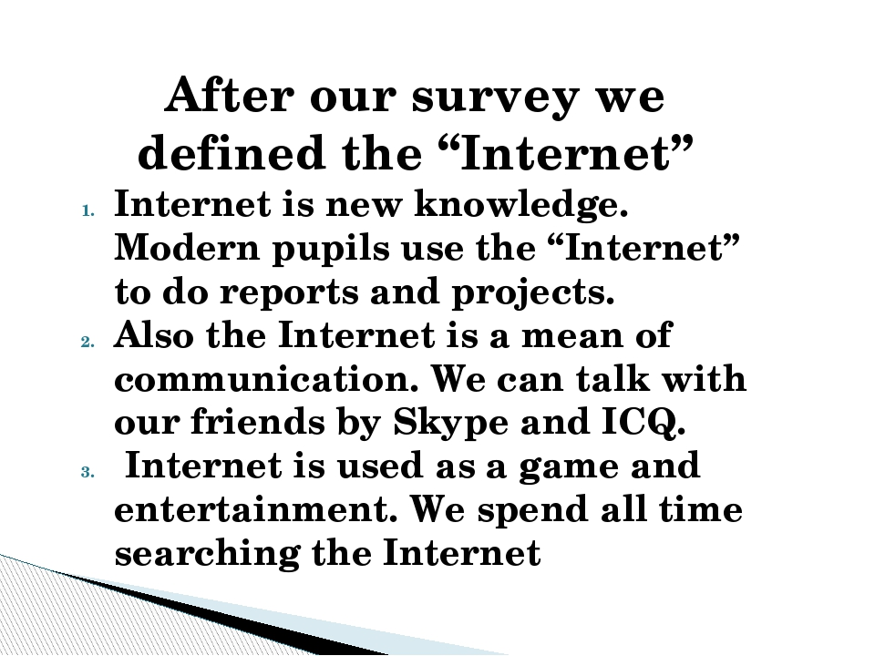 """After our survey we defined the """"Internet"""" Internet is new knowledge. Modern..."""