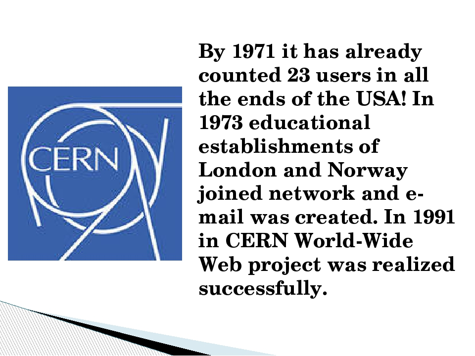 By 1971 it has already counted 23 users in all the ends of the USA! In 1973 e...
