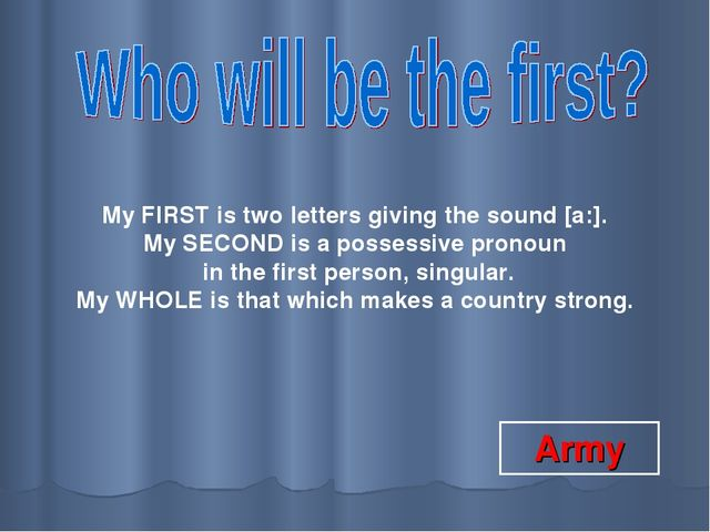 My FIRST is two letters giving the sound [a:]. My SECOND is a possessive pron...