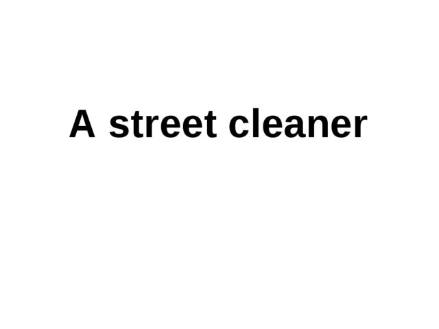 A street cleaner