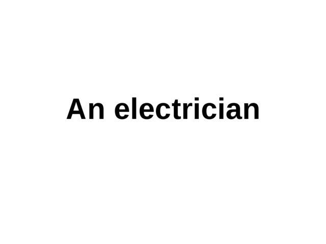 An electrician