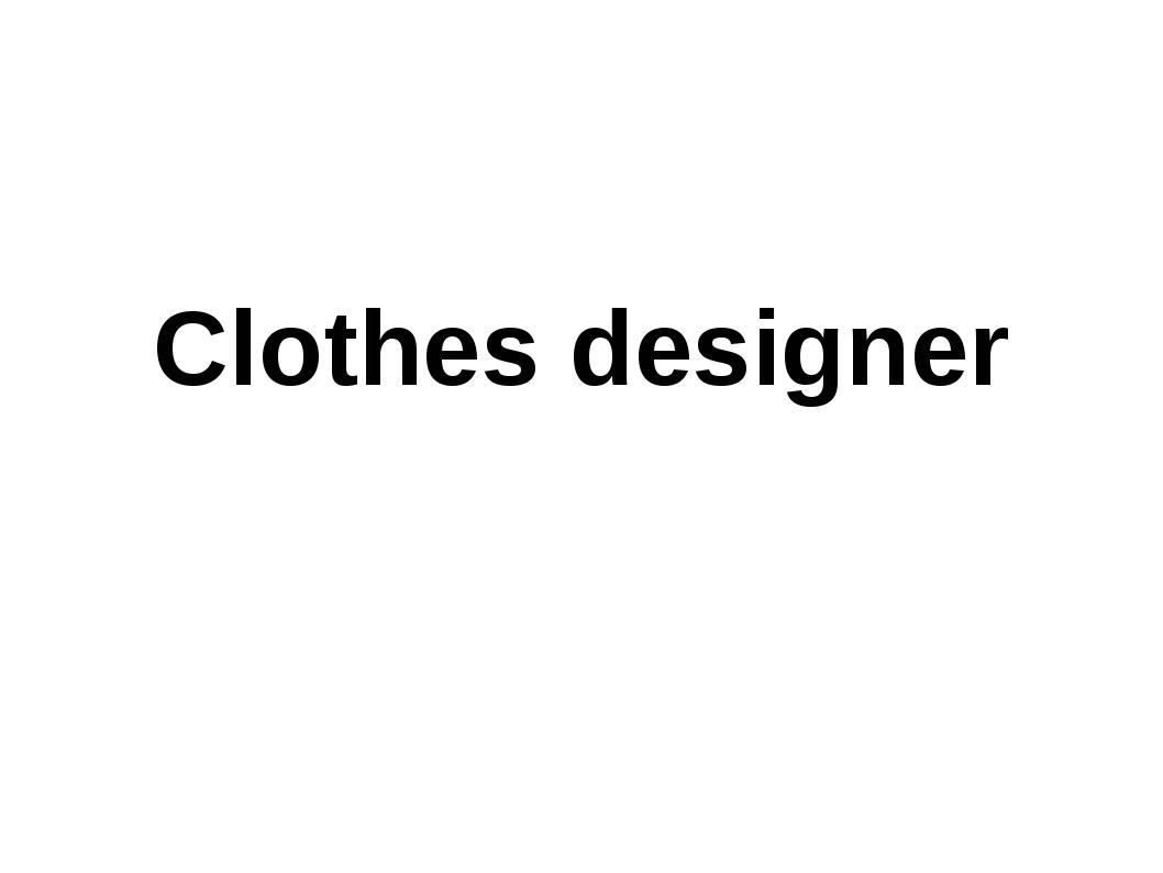 Clothes designer