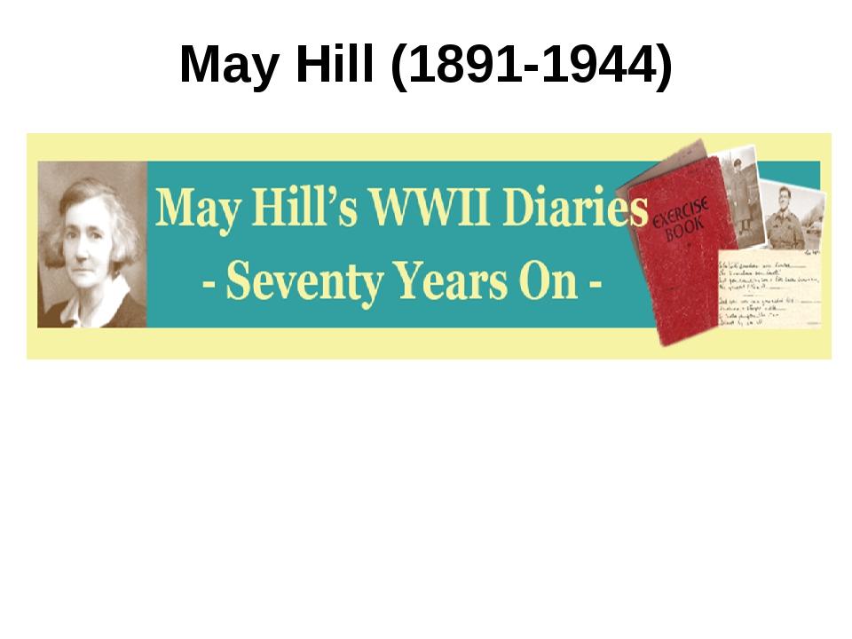 May Hill (1891-1944)