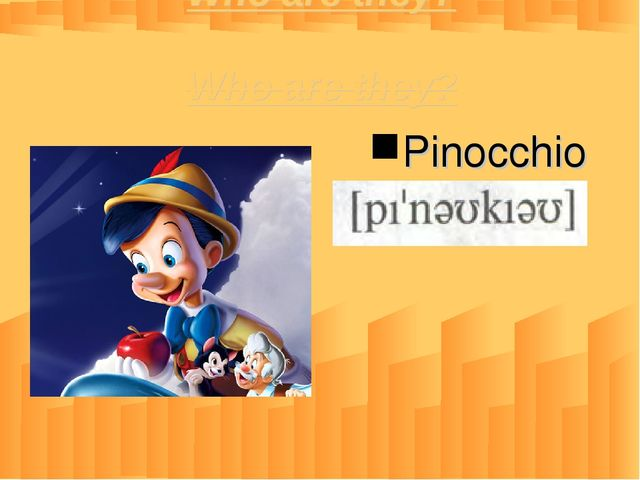 Who are they?  Pinocchio