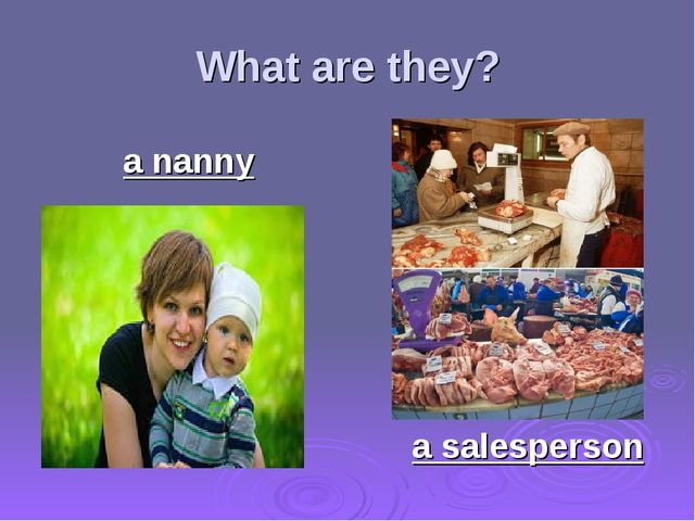 What are they? a nanny a salesperson