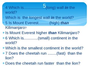 4 Which is....................(long) wall in the world? Which is the longest