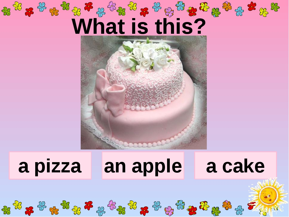 What is this? a pizza an apple a cake