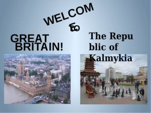 ! WELCOME TO BRITAIN! GREAT TheRepublic of Kalmykia