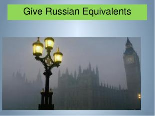 Give Russian Equivalents a foggy island