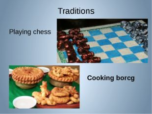 Traditions Playing chess Cooking borcg