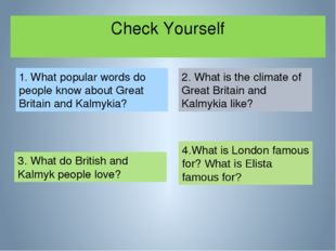 Check Yourself 1. What popular words do people know about Great Britain and K