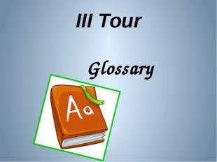 III Tour Glossary