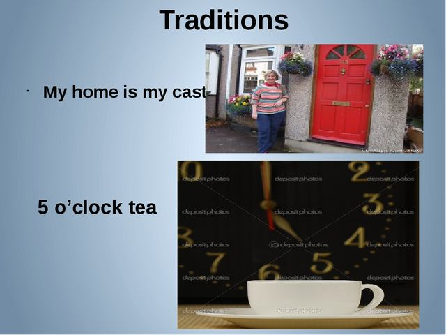 Traditions My home is my castle 5 o'clock tea