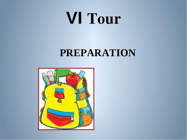 VI Tour PREPARATION