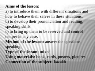Aims of the lesson: a) to introduce them with different situations and how to