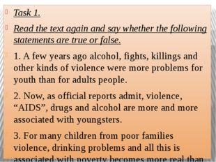 Task 1. Read the text again and say whether the following statements are true