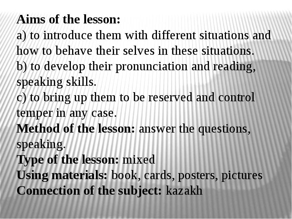 Aims of the lesson: a) to introduce them with different situations and how to...