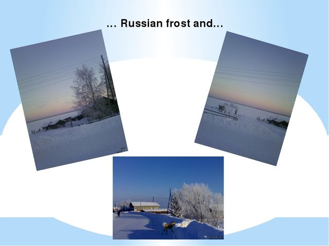 … Russian frost and…