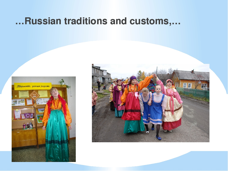 …Russian traditions and customs,…