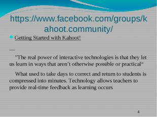 https://www.facebook.com/groups/kahoot.community/ Getting Started with Kahoot