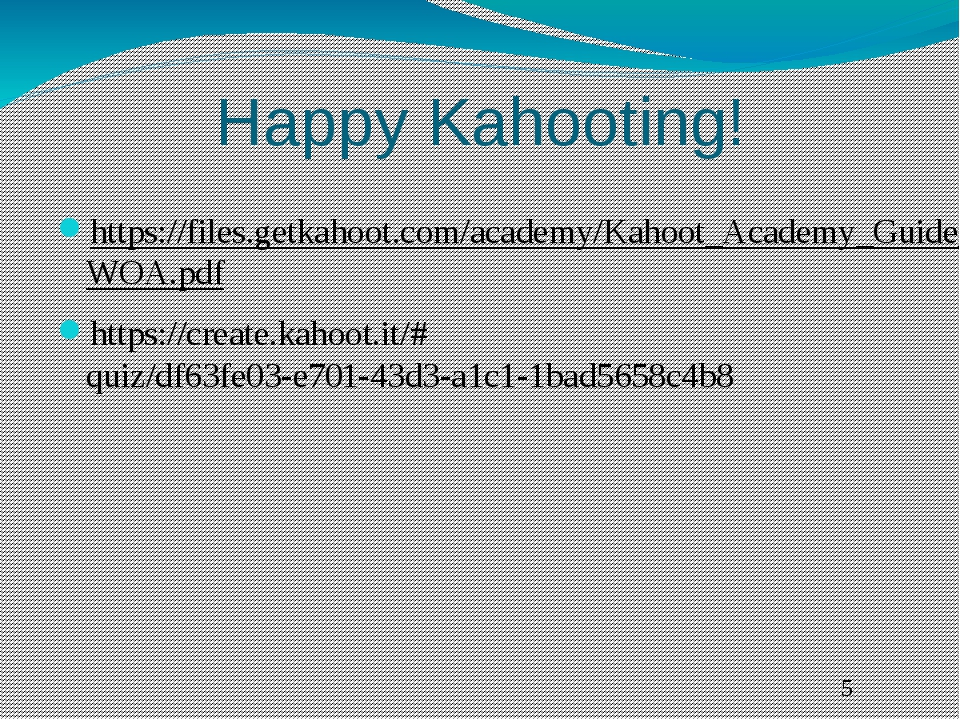 Happy Kahooting! https://files.getkahoot.com/academy/Kahoot_Academy_Guide_1st...