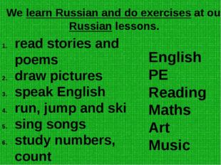English PE Reading Maths Art Music read stories and poems draw pictures spea
