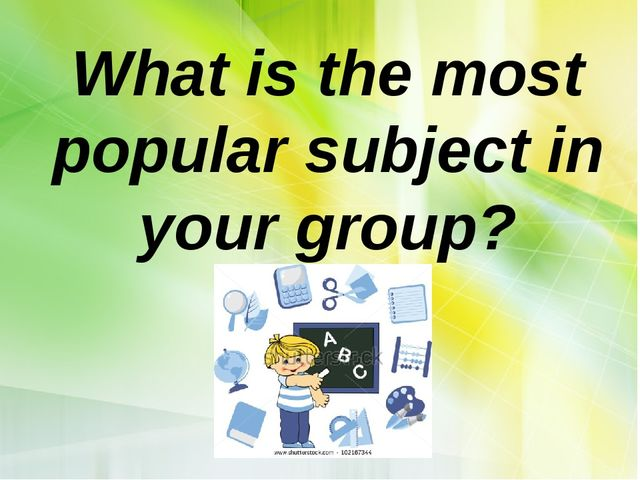 What is the most popular subject in your group?